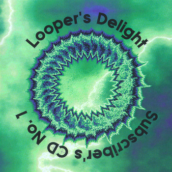Looper's Delight Subscriber's CD No. 1